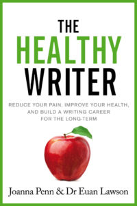 The Healthy Writer by Joanna Penn